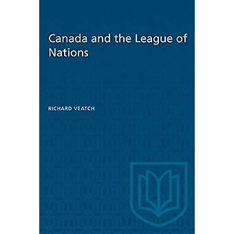 Canada and the League of Nations by Richard Veatch - 9781487573454 Bo