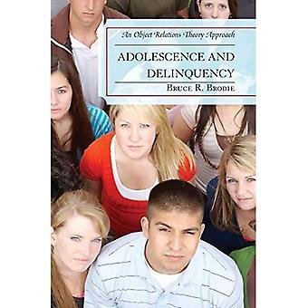 Ungdomsårene og kriminalitet: En objekt-relationer Teori Tilgang