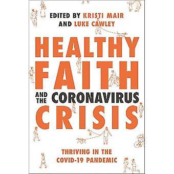 La fe saludable y la crisis del coronavirus prosperan en la pandemia de Covid19