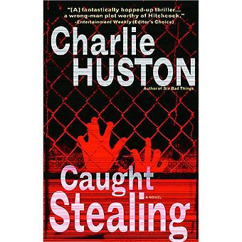 Caught Stealing  A Novel by Charlie Huston