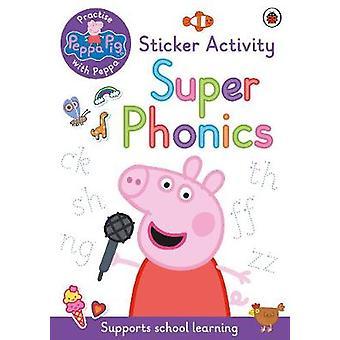 Peppa Pig: Practise with Peppa: Super Phonics