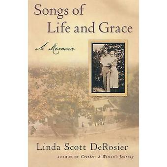 Songs of Life and Grace - Mémoires de Linda Scott DeRosier - 978081319
