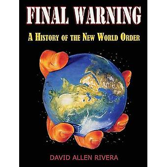 Final Warning A History of the New World Order Part One by Rivera & David Allen