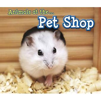 Animals at the Pet Shop by Sian Smith - 9781406280531 Book