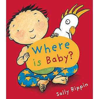 Waar is een Baby? door Sally Rippin - Sally Rippin - 9781741753868 boek