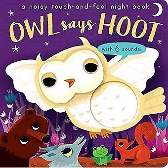 Eule sagt Hoot - eine laute Nacht Touch-and-Feel-Buch von Amanda Enright-