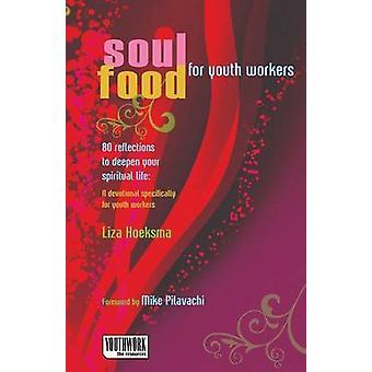 Soul Food för ungdomsledare - 80 reflektioner att fördjupa din promenad med