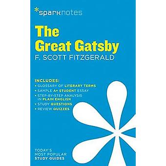 The Great Gatsby by F. Scott Fitzgerald by SparkNotes - 9781411469570