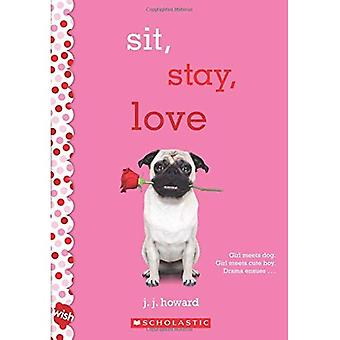Sit, Stay, Love: A Wish Novel
