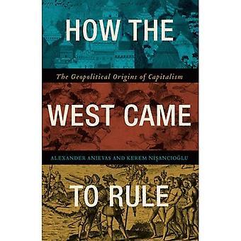 Hur väst kom att regeln: geopolitiska beskärningarna av kapitalismen