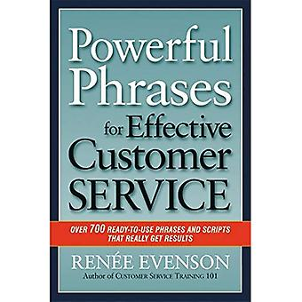 Powerful Phrases for Effective Customer Service: Over 700 Ready-to-Use Phrases and Scripts That Really Get Results