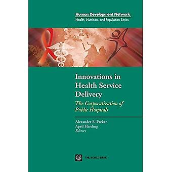 Innovations in Health Service Delivery : The Corporatization of Public Hospitals