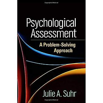 Psykologisk bedömning: Ett problemlösande förhållningssätt (evidensbaserad praktik i neuropsykologi)
