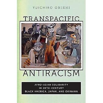 Transpacifique lutte contre le racisme: Solidarité afro-asiatique dans l'Amérique noire du 20e siècle, le Japon et Okinawa