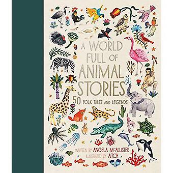 En värld Full av djurens berättelser: 50 favorit djur folksagor, myter och legender