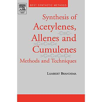 Best Synthetic Methods Acetylenes Allenes and Cumulenes by Brandsma & L.