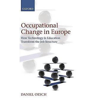 Changement au travail en Europe comment structurent la technologie et la transformation de l'éducation au travail par Oesch & Daniel