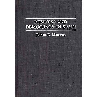 Business and Democracy in Spain by Martinez & Robert Esteban