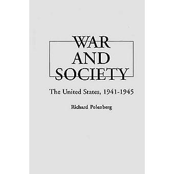 War and Society The United States 19411945 by Polenberg & Richard