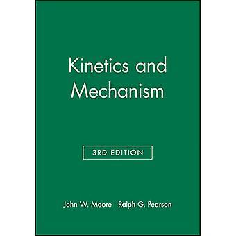 Kinetics and Mechanism by Moore & John W.