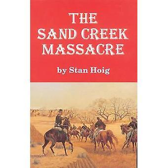 Sand Creek Massacre von Hoig & Stan