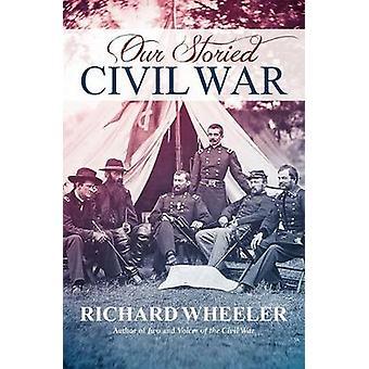 Our Storied Civil War by Wheeler & Richard