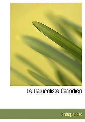 Le Naturaliste Canadien by Anonymous & .