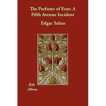 De geur van Eros een Fifth Avenue Incident door Saltus & Edgar