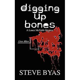 Digging Up Bones  A Lance McNabb Mystery by Byas & Steve