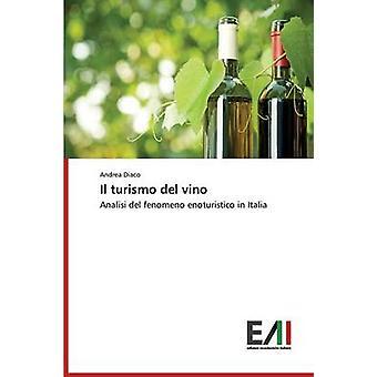 Il turismo del vino by Diaco Andrea