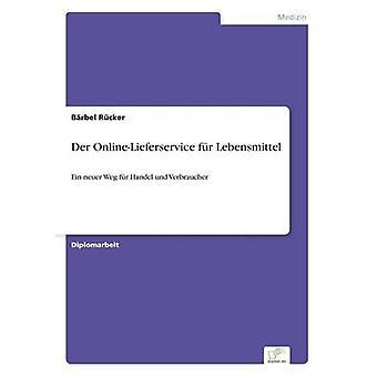 Der OnlineLieferservice fr LebensmittelEin neuer Weg fr Handel und Verbraucher von Rcker & Brbel