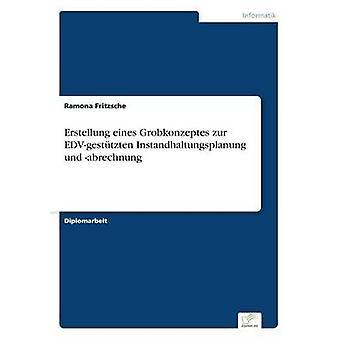 Erstellung eines Grobkonzeptes zur EDVgesttzten Instandhaltungsplanung und abrechnung door Fritzsche & Ramona
