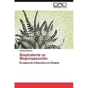 Biopirateria Vs Bioprospeccion af Ordiano & Esteban