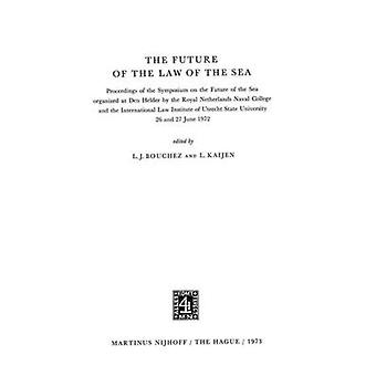 The Future Of The Law Of The Sea by Boucher & L.J.