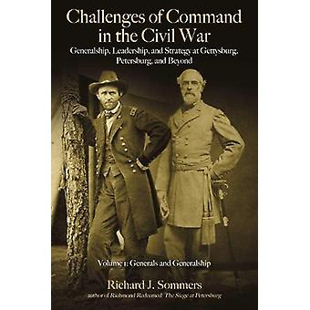 Challenges of Command in the Civil War - Generalship - Leadership - an