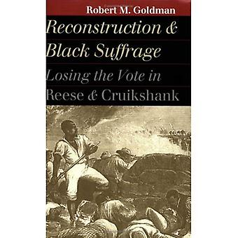 Reconstruction and Black Suffrage: Losing the Vote in Reese and Cruikshank (Landmark Law Cases and American Society)