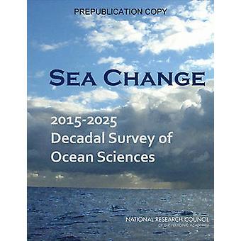 Sea Change - 2015-2025 Decadal Survey of Ocean Sciences by Ocean Studi