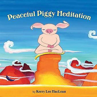 Peaceful Piggy Meditation by Kerry Lee MacLean - Kerry Lee MacLean -