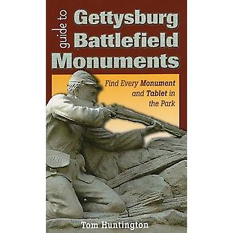 Guide to Gettysburg Battlefield Monuments by Tom Huntington - 9780811