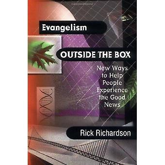 Evangelism Outside the Box - New Ways to Help People Experience the Go