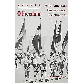 O Freedom! - Afro-American Emancipation Celebration by William H. Jr W
