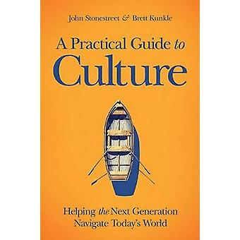 A Practical Guide to Culture - Helping the Next Generation Navigate To