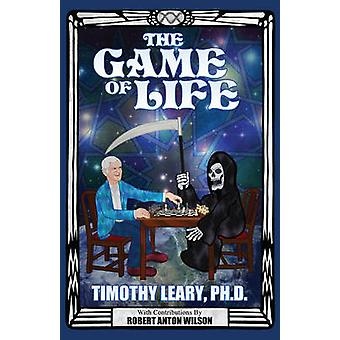The Game of Life - Volume 5 by Timothy Leary - 9781561840502 Book