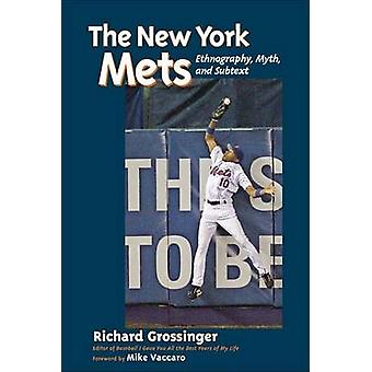 The New York Mets - Ethnography - Myth - and Subtext by Richard Grossi