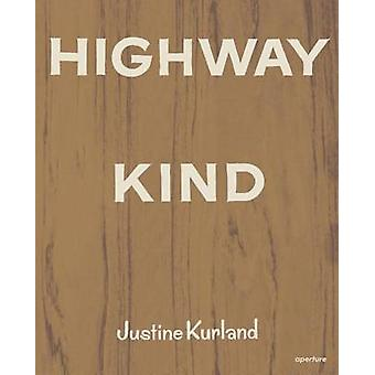 Justine Kurland - Highway Kind - Photographs by Justine Kurland by Just