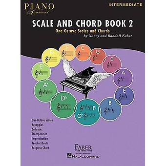 Piano Adventures - Scale and Chord - Book 2 by Nancy Faber - Randall Fa