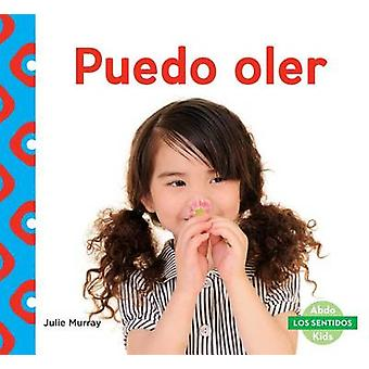 Puedo Oler (I Can Smell) by Julie Murray - 9781680804331 Book