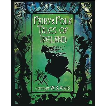 Fairy & Folk Tales of Ireland by W. B. Yeats - 9781784287702 Book