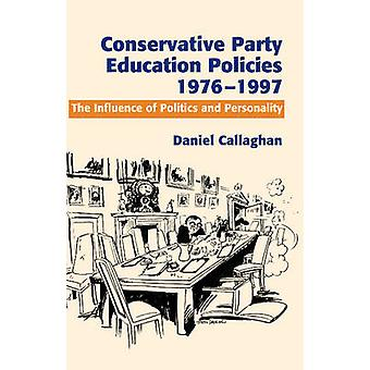 Conservative Party Education Policies - 1976-1979 - The Influence of P