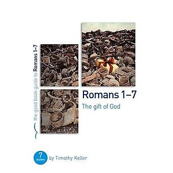 Romans 1-7 - The Gift of God by Timothy Keller - 9781908762924 Book